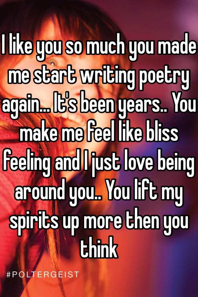 how you make me feel poem