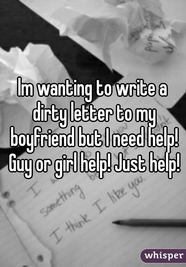 Im wanting to write a dirty letter