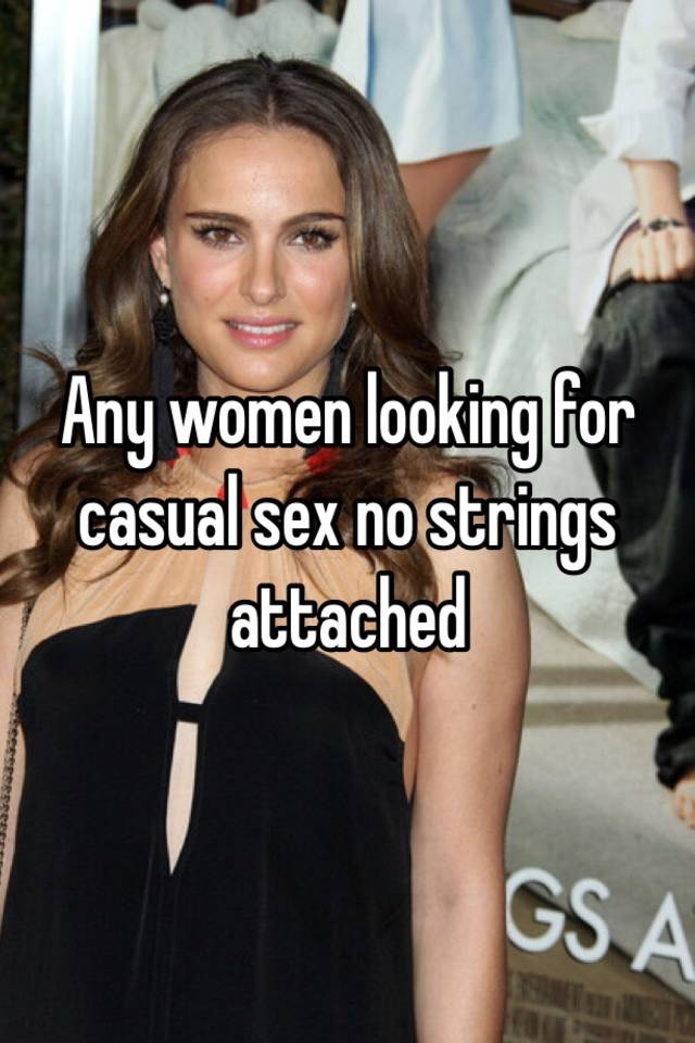 Women looking for no strings sex