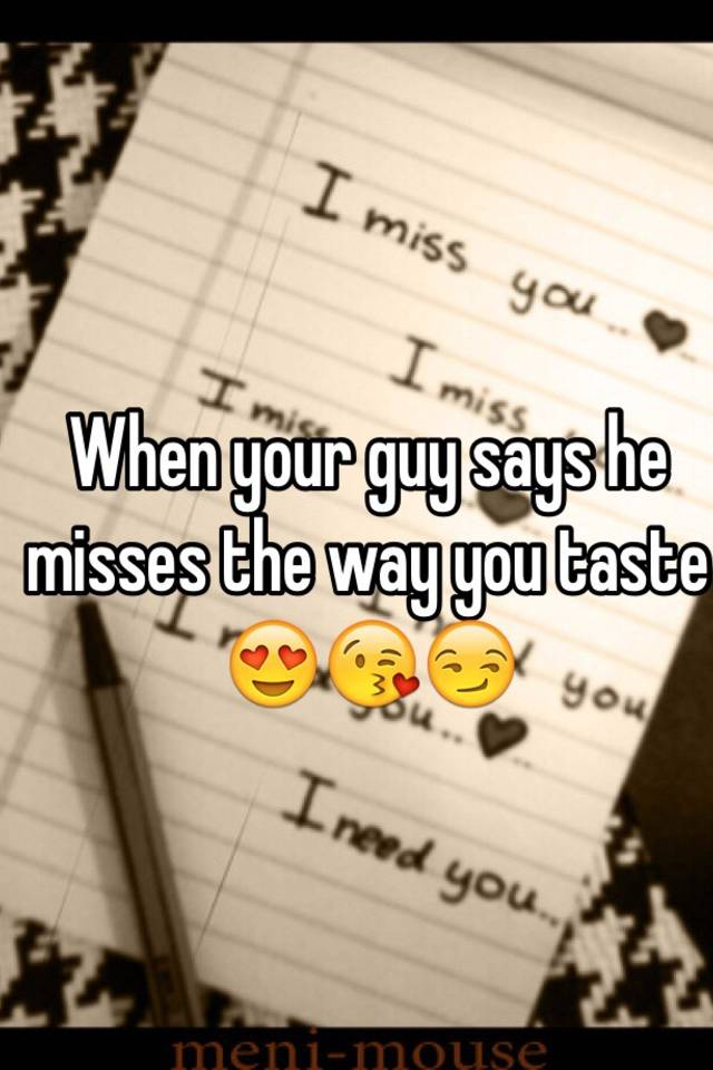 What makes a guy miss you | How To Make Him Miss You Badly