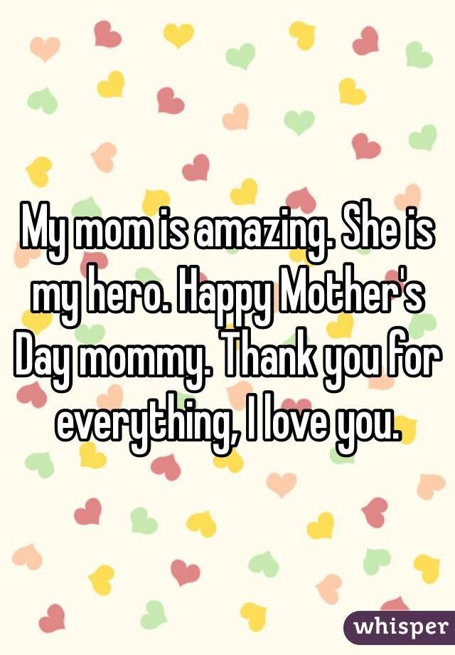 My mom is amazing