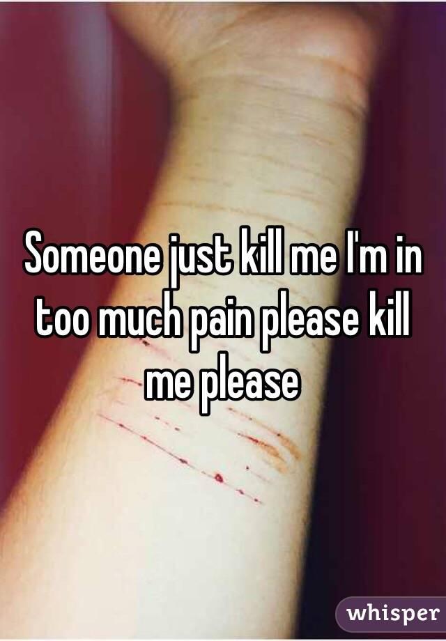 Someone please me will kill someone kill