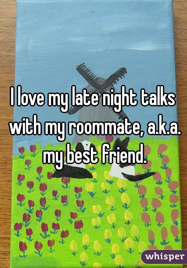 love my roommate
