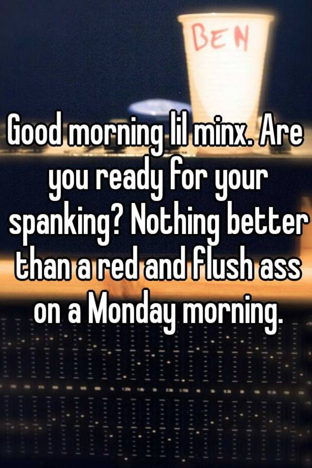 Your place good morning spank