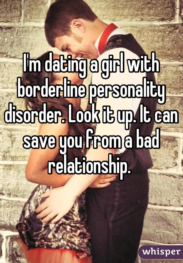 Dating a female with borderline personality disorder