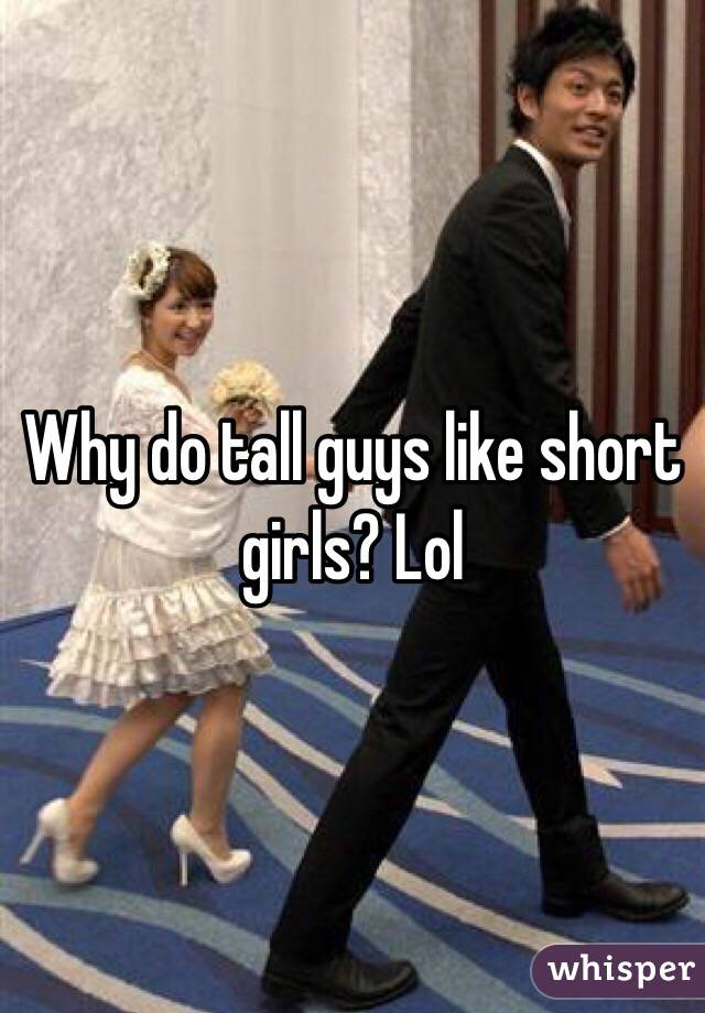 Why Tall Men Like Short Women