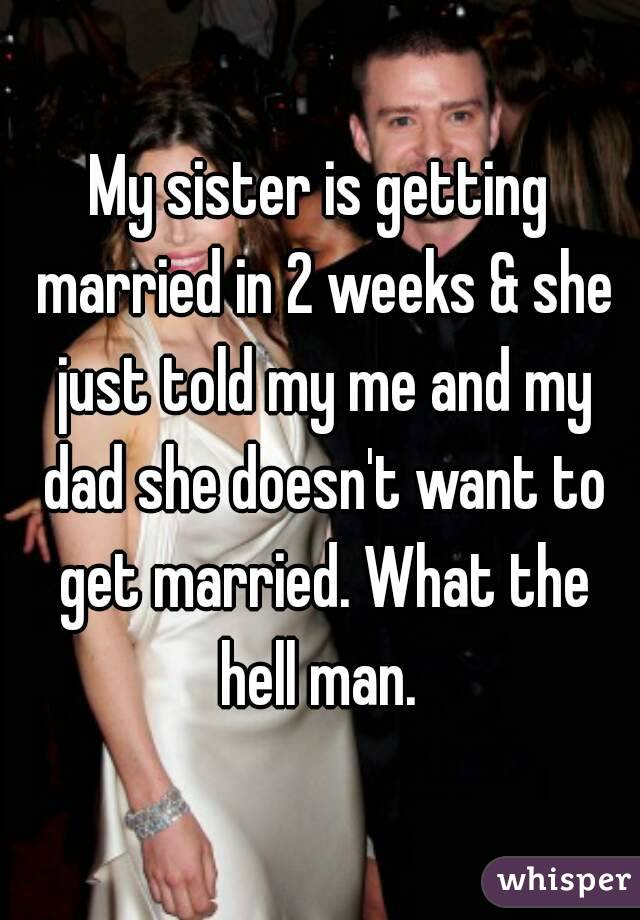 she doesn t want to get married