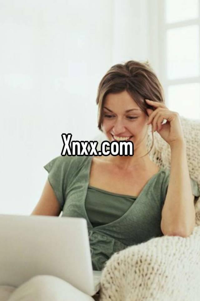 Xnxx.Com/