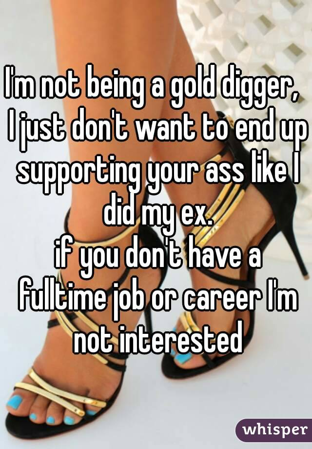 I want to be a gold digger