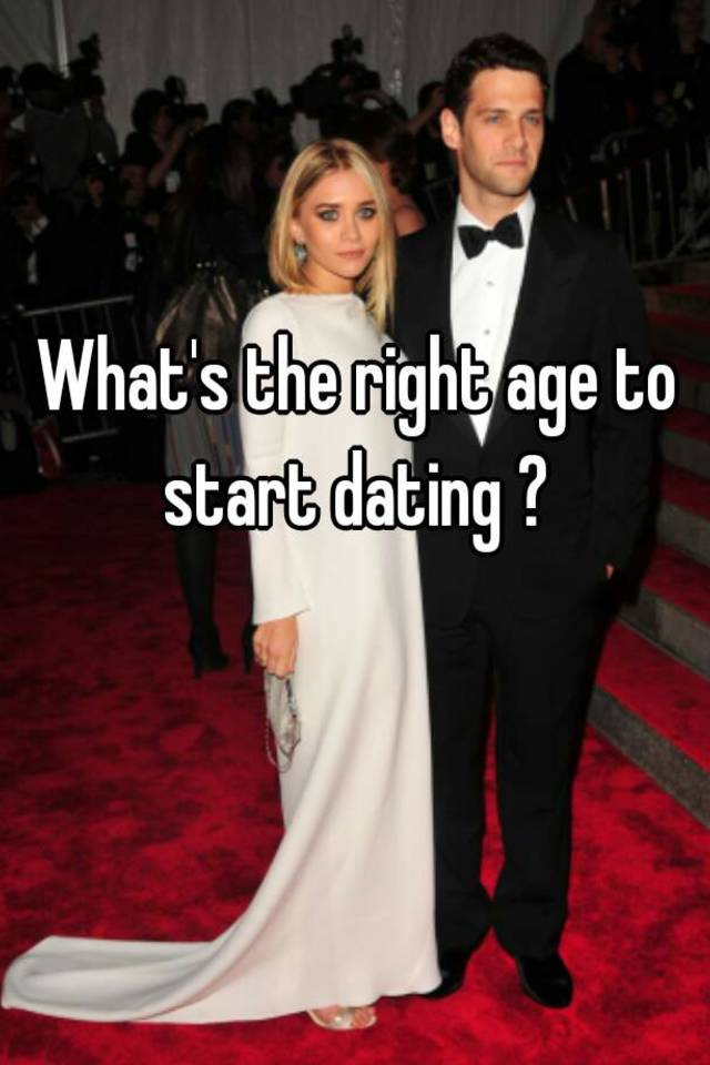 what is the right age to be dating