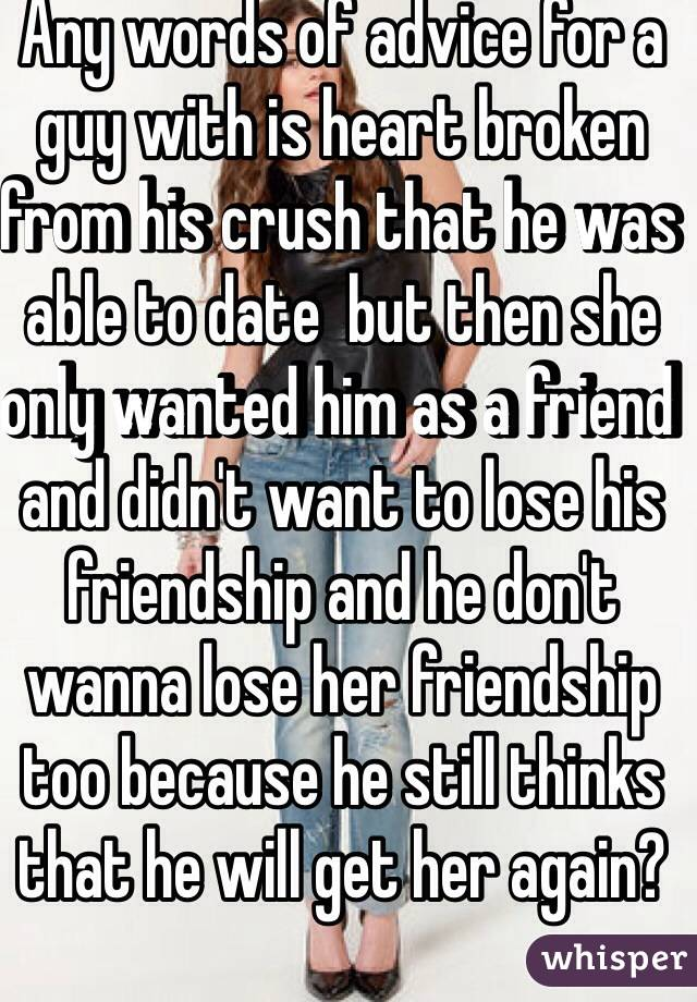 Who Heartbroken Is Advice For Friend A