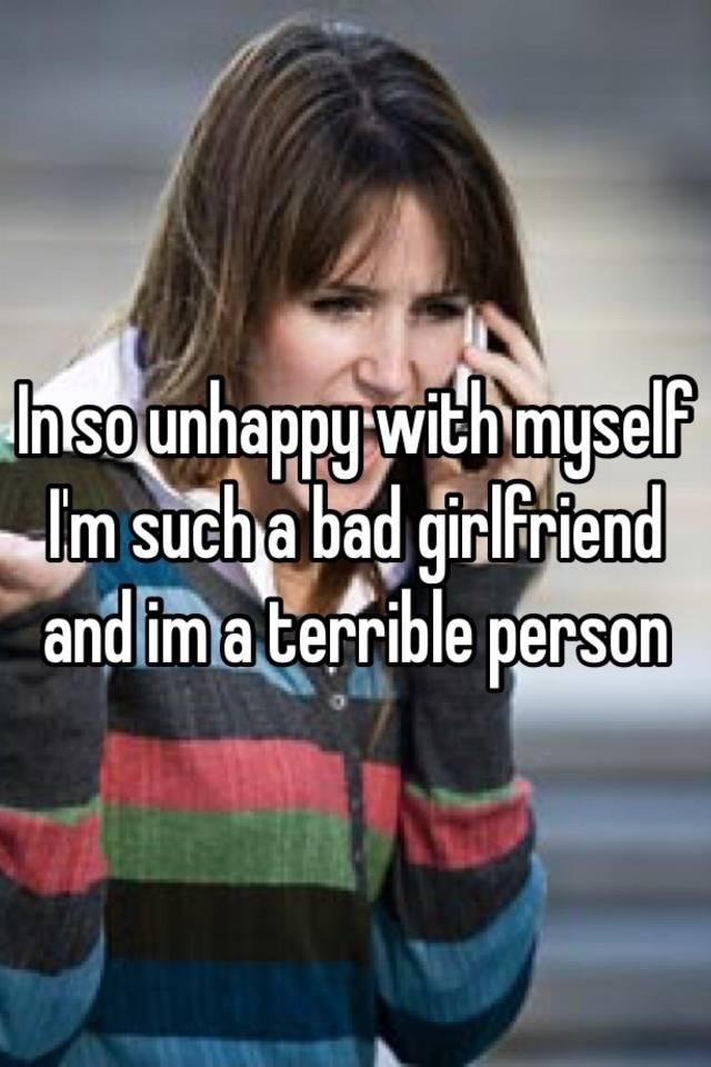 Why am i such a bad girlfriend