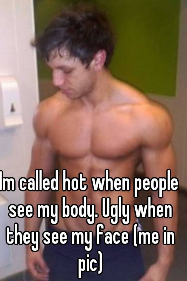 Face sexy body ugly MATURE UGLY