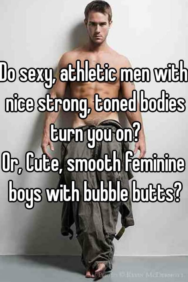 Sexy bubble butt men