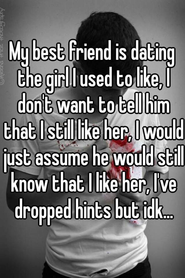 The Girl I Commensurate Started Dating My Best Friend