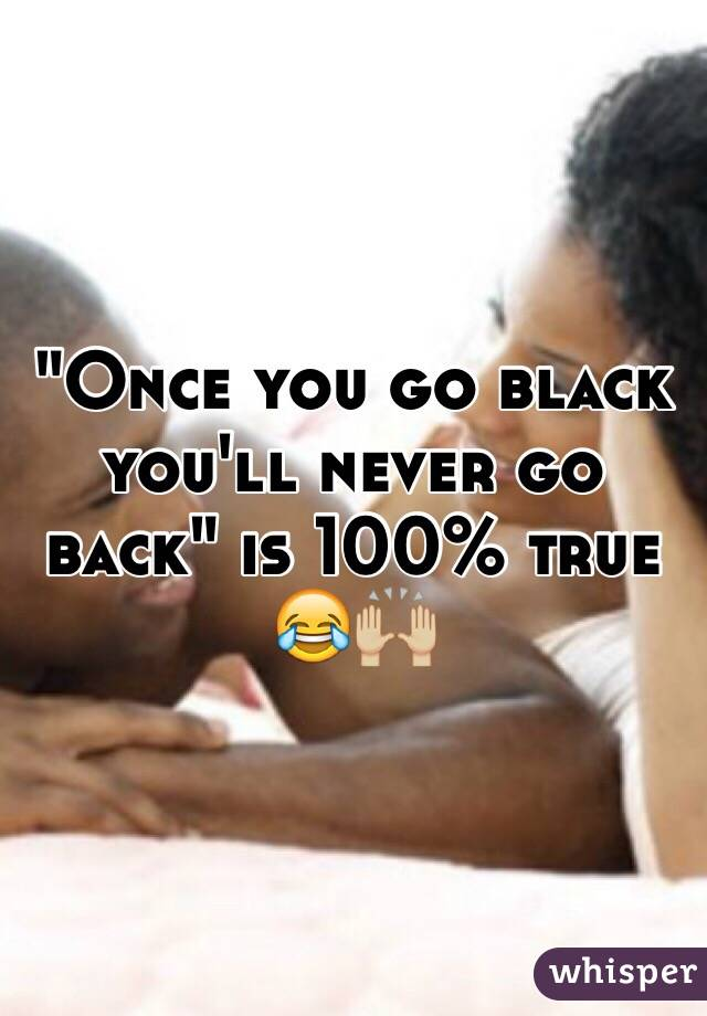 Once you go black youll never go back is 100% true 😂🙌🏼