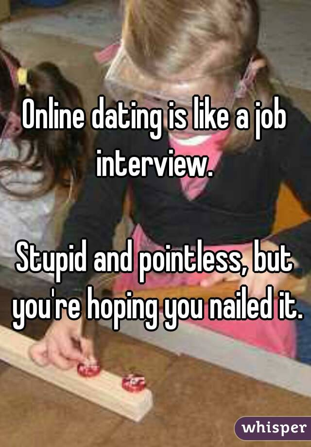 online dating is like