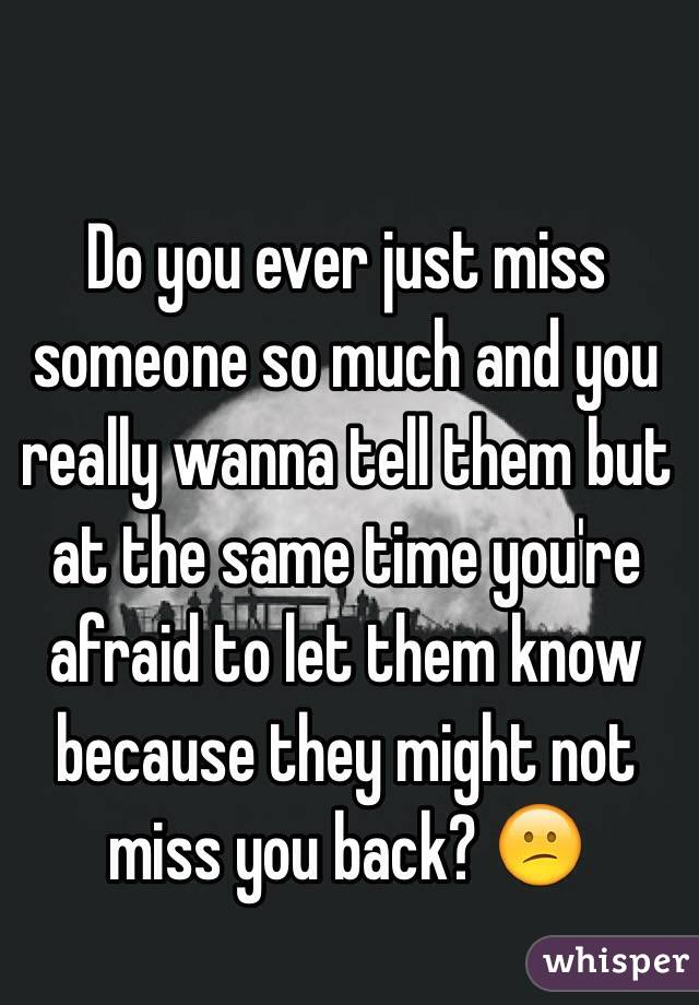 How Do You Know You Miss Someone