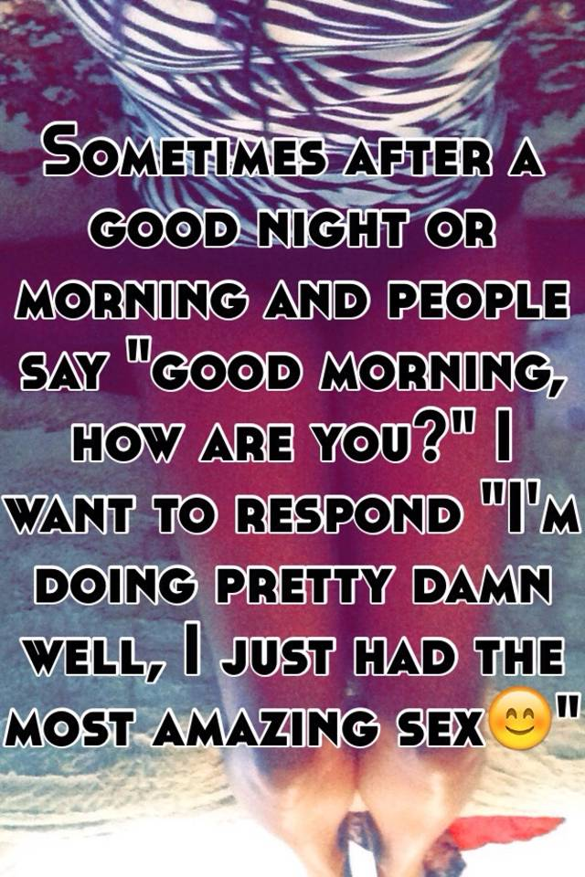 What To Say After You Say Upstanding Morning