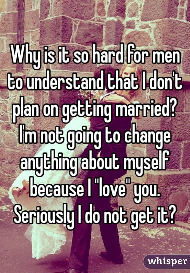 so hard for men