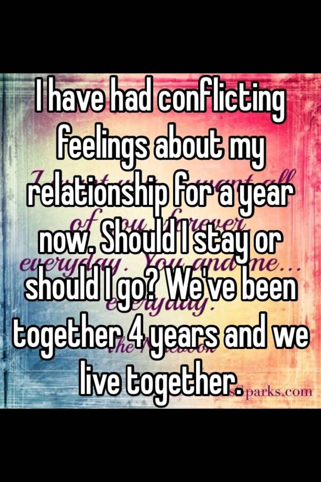 4 Year Relationship Stay Or Go