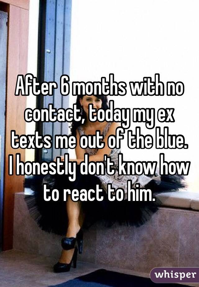No contact with ex for 6 months