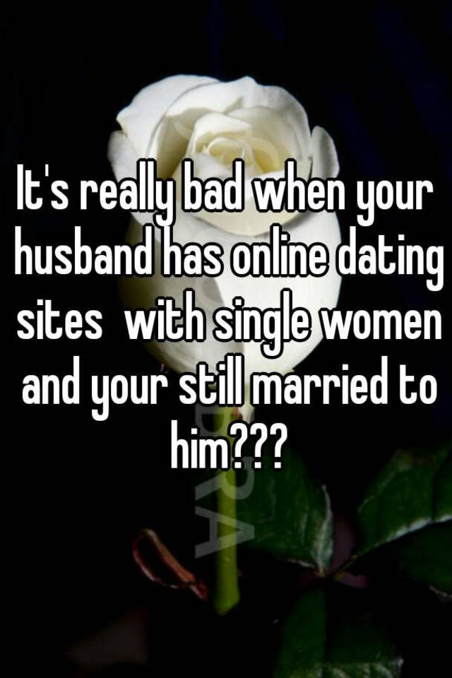 How do i know if my husband is on a dating website