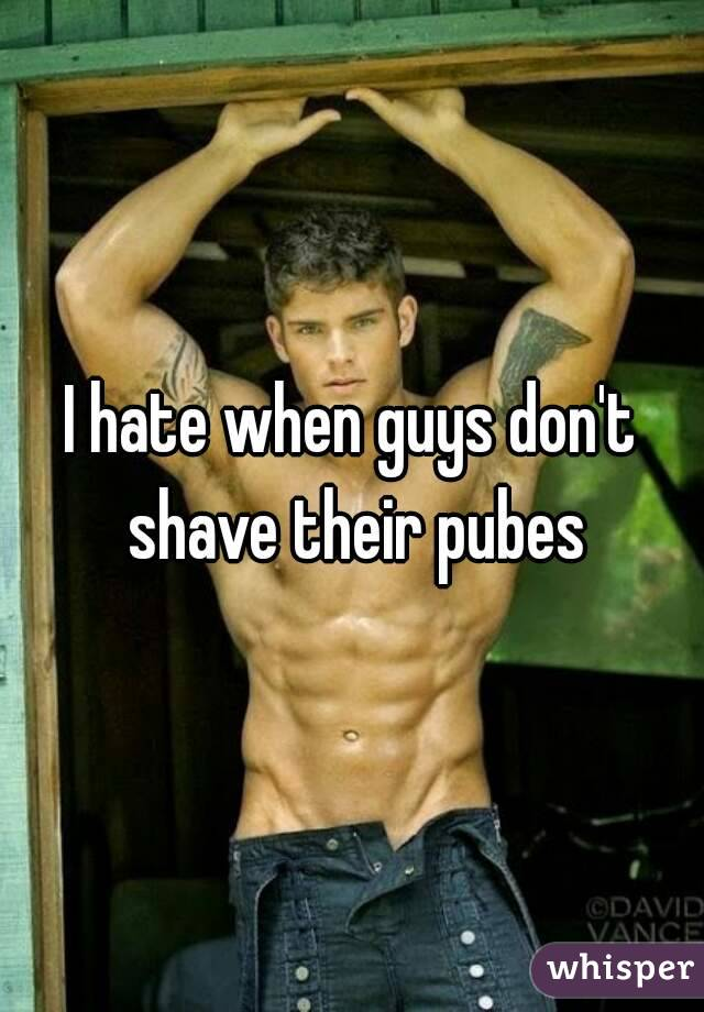 Guys with shaved pubes
