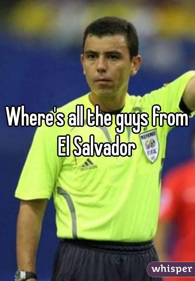 Guys from el salvador