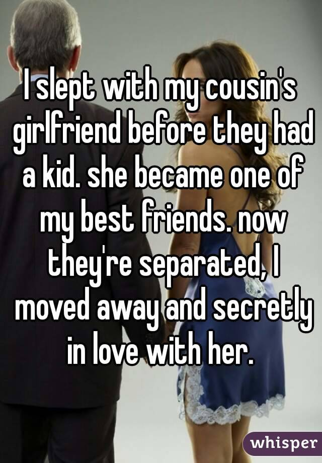 I had a sexual relationship with my cousin