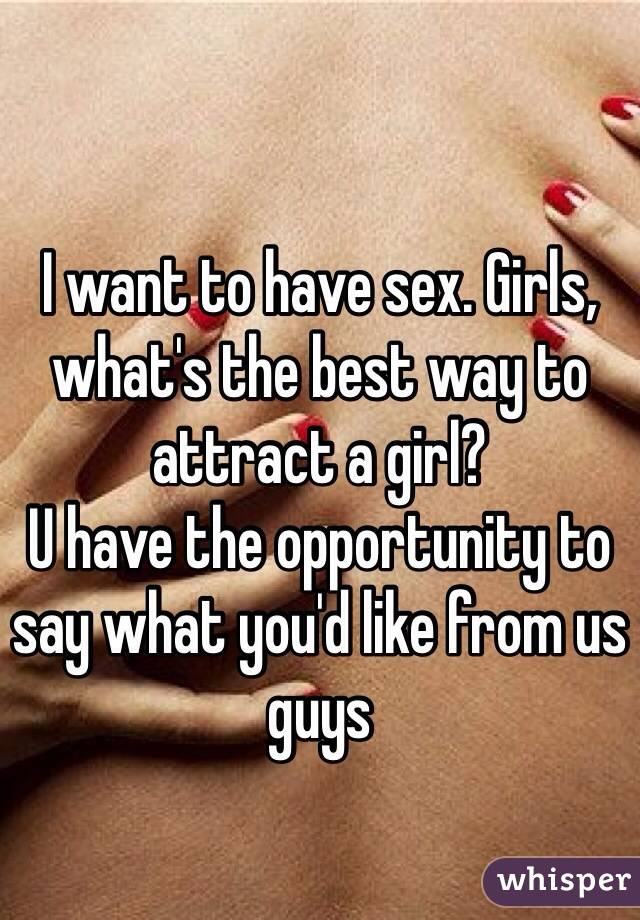 What girls want to have sex
