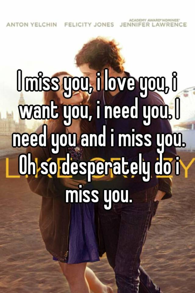 I Miss You I Love You I Want You I Need You I Need You And I
