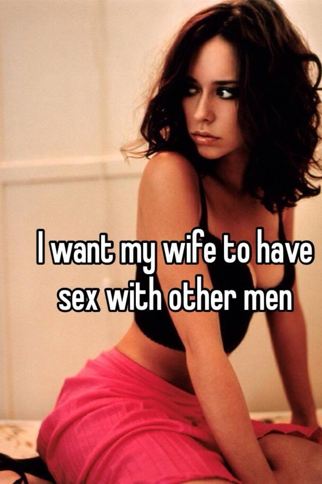 Wife sex with other men