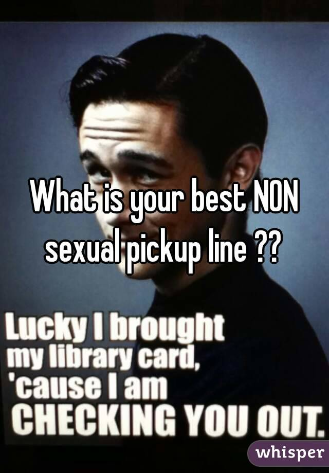 best dirty pick up lines