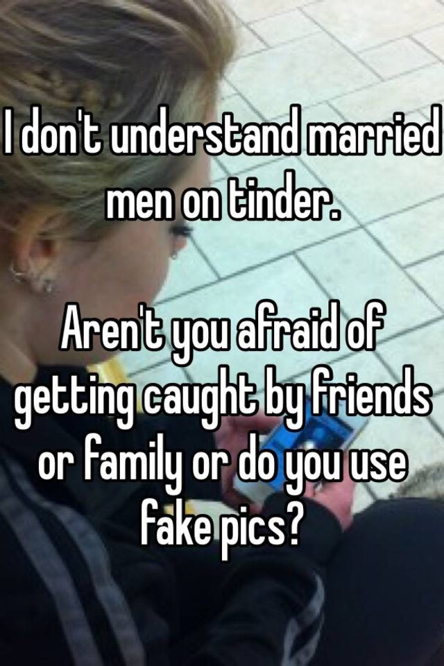 how to use tinder as a married man