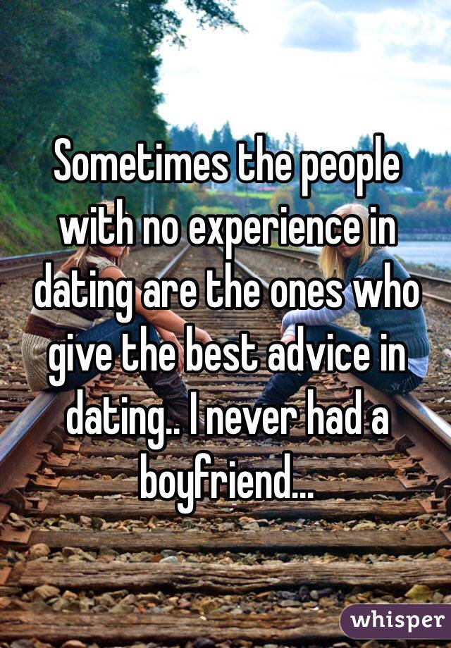 I have no experience in dating