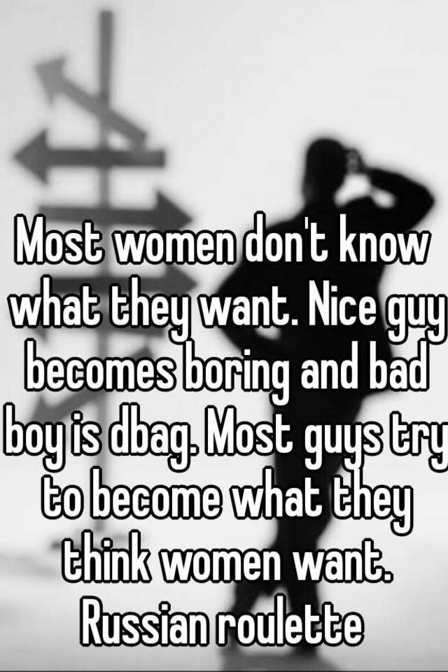 Women Don T Know What They Want