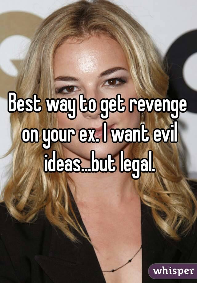 Ways to get revenge on your ex
