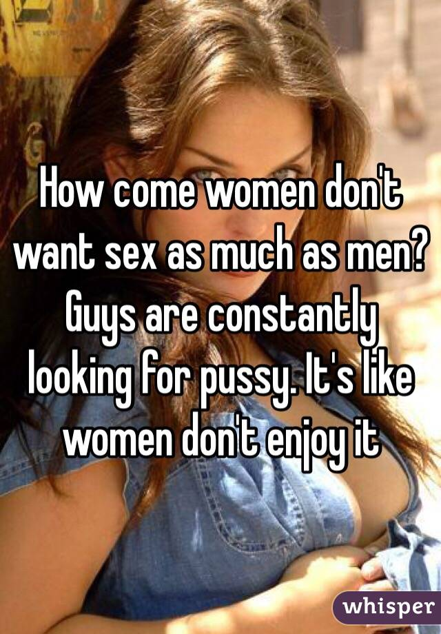 Do women enjoy sex like men