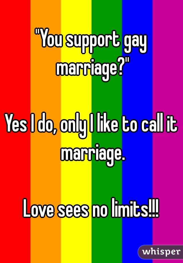 do marriage gay I support
