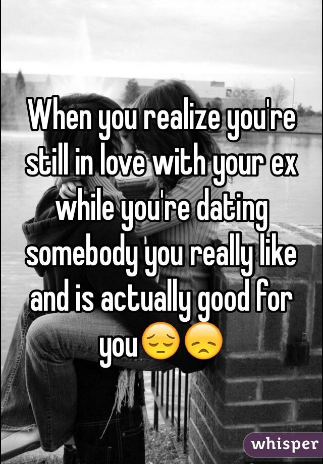 Dating When You Still Love Your Ex