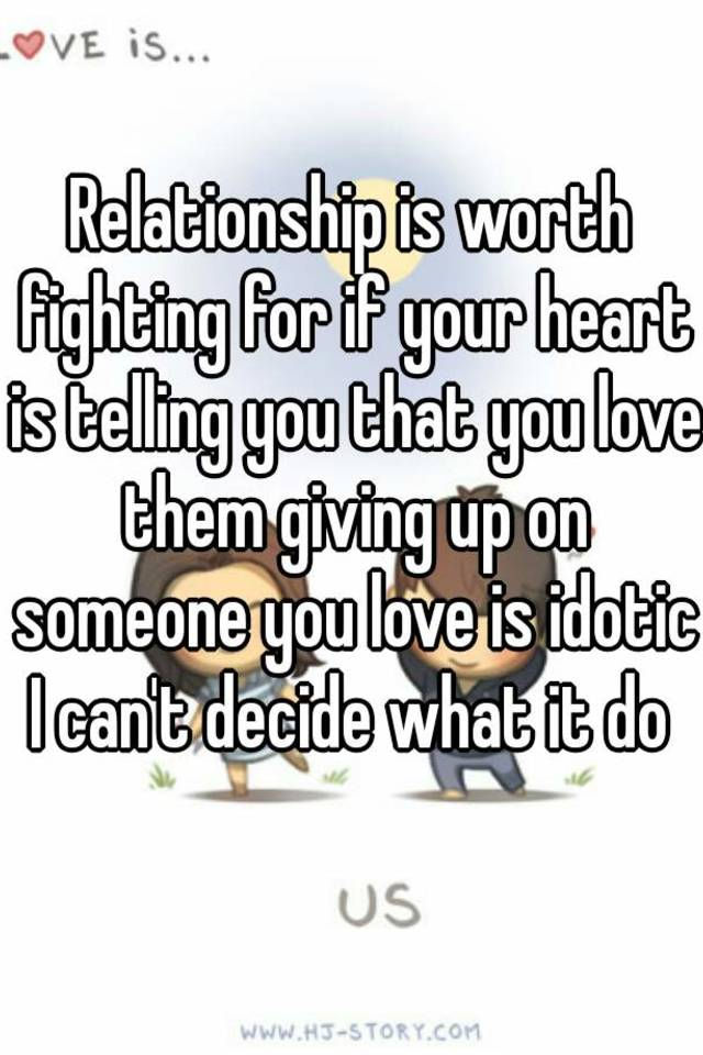 is a relationship worth fighting for