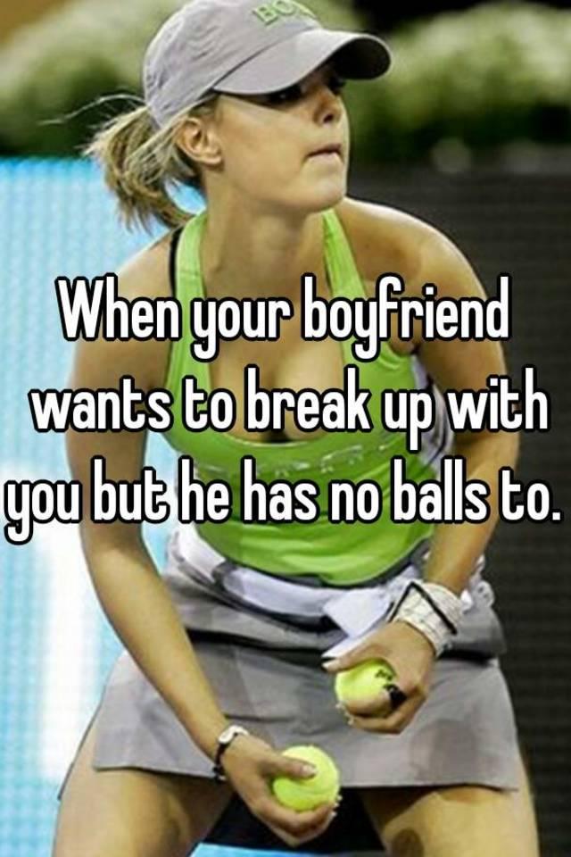 what to do when your boyfriend wants a break