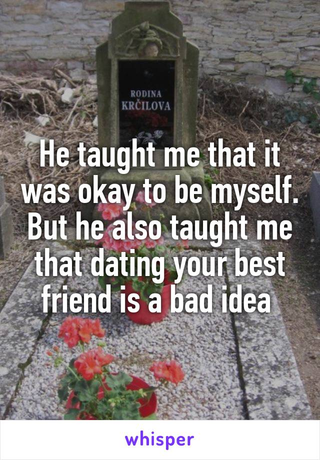 A Friend Dating Best Bad Idea Your Is