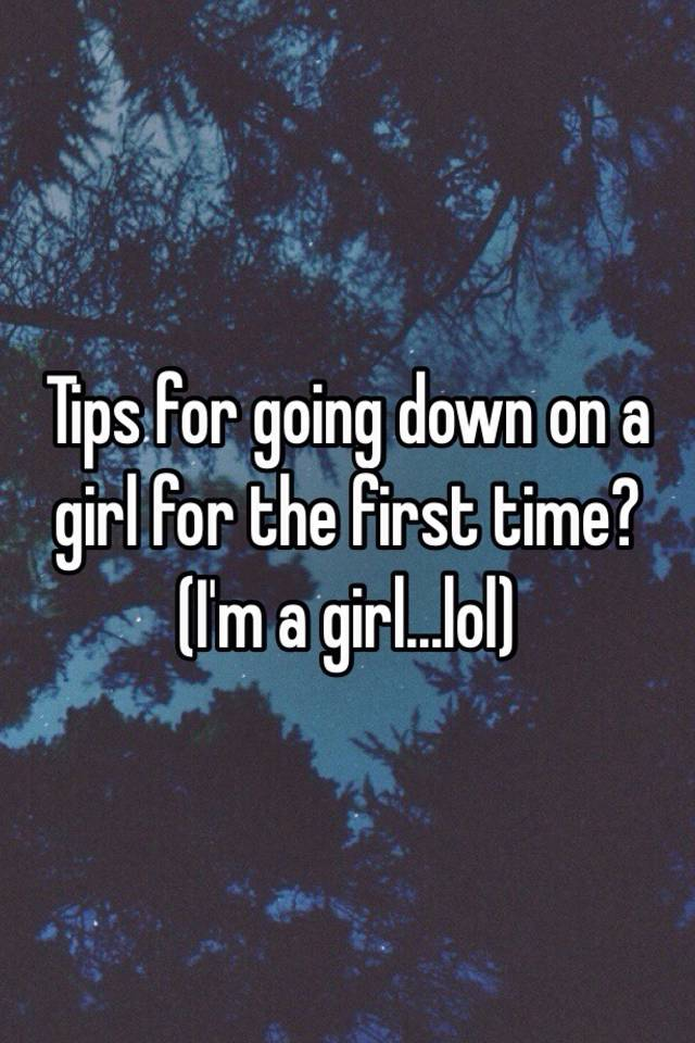 Tips on going down on a girl