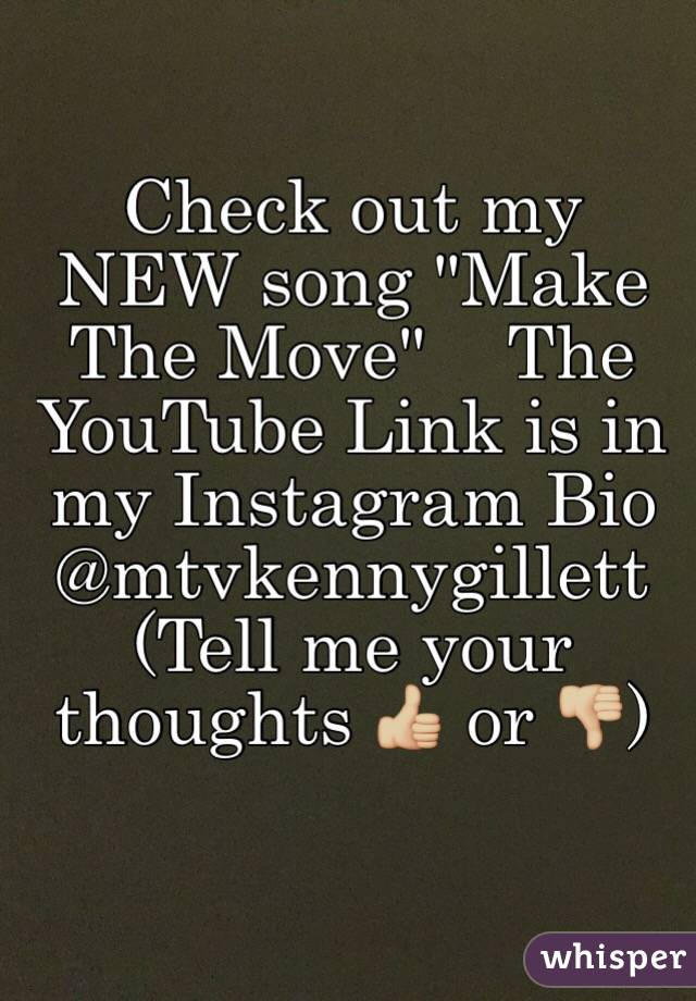 """Check out my NEW song """"Make The Move""""    The YouTube Link is in my Instagram Bio @mtvkennygillett              (Tell me your thoughts 👍🏼 or 👎🏼)"""