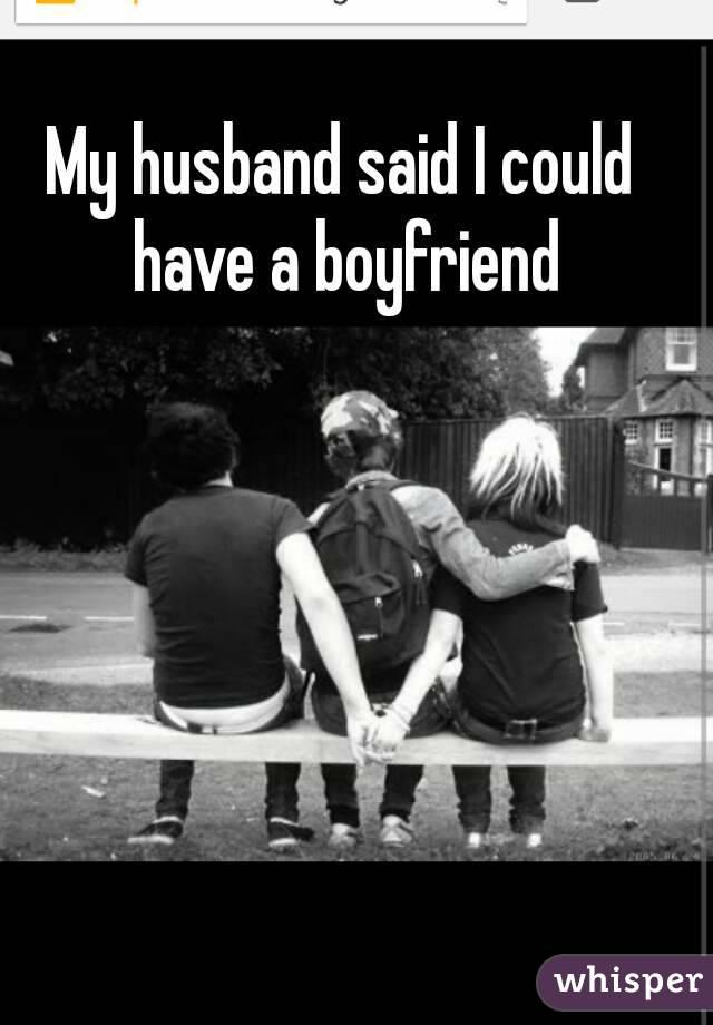 My husband said I could have a boyfriend