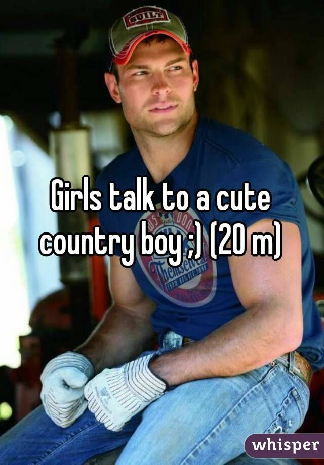 Girls talk to a cute country boy ;) (20 m)