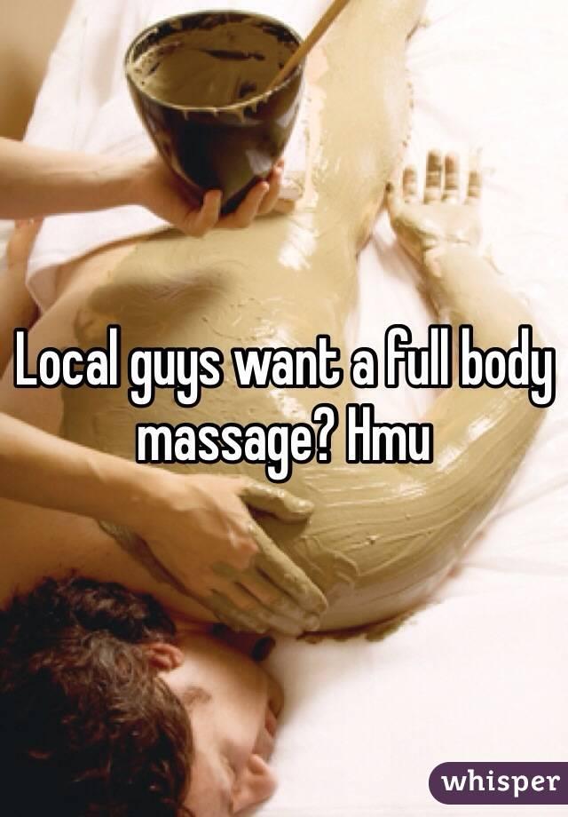 Local guys want a full body massage? Hmu