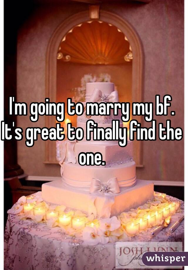 I'm going to marry my bf. It's great to finally find the one.